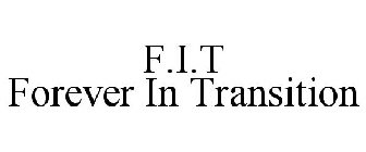 F.I.T FOREVER IN TRANSITION