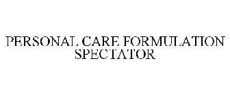 PERSONAL CARE FORMULATION SPECTATOR