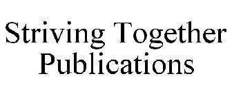 STRIVING TOGETHER PUBLICATIONS Trademark of Lancaster