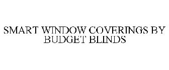 SMART WINDOW COVERINGS BY BUDGET BLINDS
