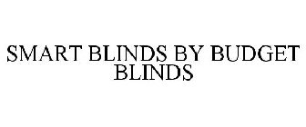 SMART BLINDS BY BUDGET BLINDS