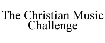 THE CHRISTIAN MUSIC CHALLENGE