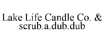 LAKE LIFE CANDLE CO. & SCRUB.A.DUB.DUB