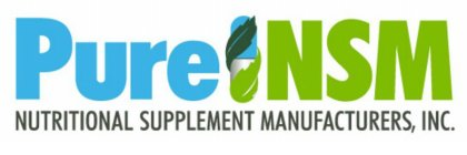 PURE NSM NUTRITIONAL SUPPLEMENT MANUFACTURERS, INC