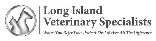 LONG ISLAND VETERINARY SPECIALISTS WHERE YOU TAKE YOUR PET
