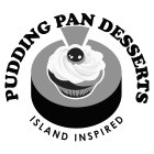 PUDDING PAN DESSERTS ISLAND INSPIRED