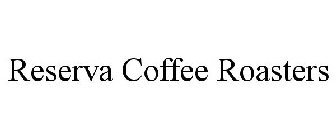 RESERVA COFFEE ROASTERS