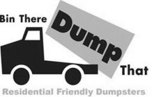 BIN THERE DUMP THAT RESIDENTIAL FRIENDLY DUMPSTERS