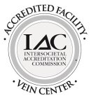 IAC INTERSOCIETAL ACCREDITATION COMMISSION ACCREDITED FACILITY VEIN CENTER