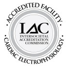 IAC INTERSOCIETAL ACCREDITATION COMMISSION ACCREDITED FACILITY CARDIAC ELECTROPHYSIOLOGY