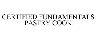 CERTIFIED FUNDAMENTALS PASTRY COOK