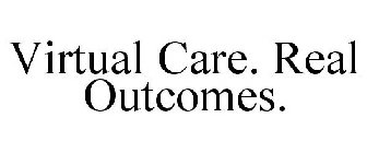 VIRTUAL CARE. REAL OUTCOMES.