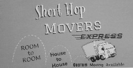 SHORT HOP MOVERS EXPRESS