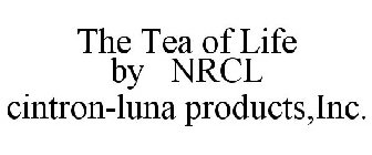 THE TEA OF LIFE BY NRCL CINTRON-LUNA PRODUCTS,INC.