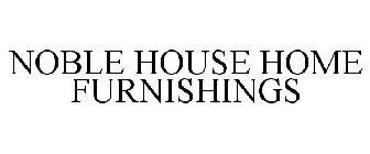 NOBLE HOUSE HOME FURNISHINGS