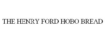 THE HENRY FORD HOBO BREAD