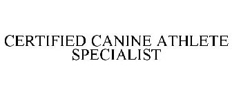 CERTIFIED CANINE ATHLETE SPECIALIST