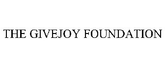 THE GIVEJOY FOUNDATION