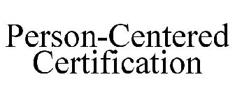 PERSON-CENTERED CERTIFICATION