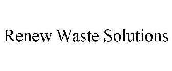 RENEW WASTE SOLUTIONS