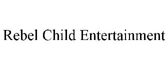 REBEL CHILD ENTERTAINMENT