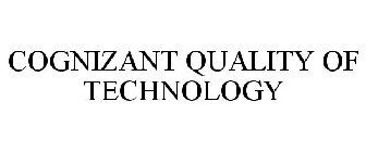 COGNIZANT QUALITY OF TECHNOLOGY