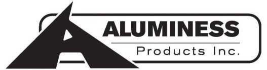 A ALUMINESS PRODUCTS INC.