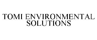 TOMI ENVIRONMENTAL SOLUTIONS