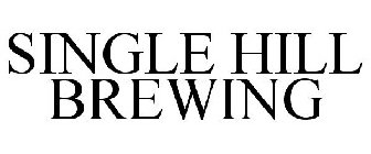 SINGLE HILL BREWING