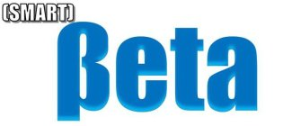 THE SUPERSCRIPT WORDING SMART IN WHITE WITH A BLACK BORDER AND IN PARENTHESES, A METALLIC BLUE BETA SYMBOL, AND THE WORD BETA IN METALLIC BLUE