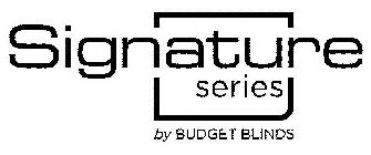 SIGNATURE SERIES BY BUDGET BLINDSD