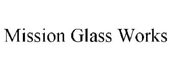 MISSION GLASS WORKS