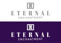 ETERNAL ENCHANTMENT