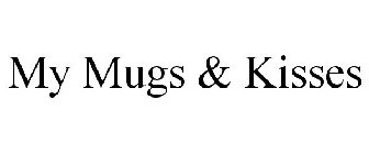 MY MUGS & KISSES
