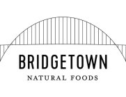 BRIDGETOWN NATURAL FOODS