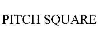 PITCH SQUARE