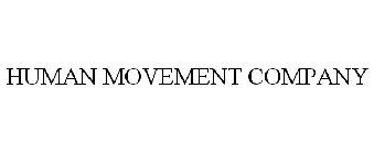 HUMAN MOVEMENT COMPANY