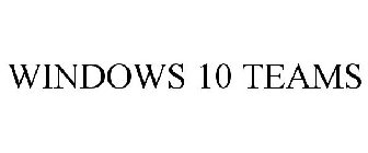 WINDOWS 10 TEAMS