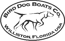 BIRD DOG BOATS CO. WILLISTON, FLORIDA USA