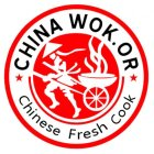 CHINA WOK.OR CHINESE FRESH FOOD COOK