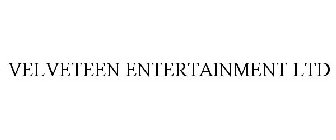 VELVETEEN ENTERTAINMENT LTD