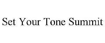 SET YOUR TONE SUMMIT