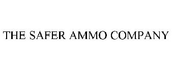 THE SAFER AMMO COMPANY
