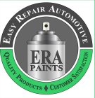 ERA PAINTS, EASY REPAIR AUTOMOTIVE, QUALITY PRODUCTS, CUSTOMER SATISFACTION