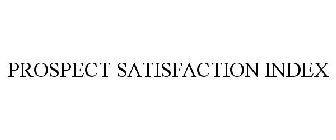 PROSPECT SATISFACTION INDEX Trademark - Serial Number 88063348