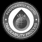 ISIA INDEPENDENTLY AUDITED TRACEABILITY PROCESS