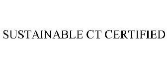 SUSTAINABLE CT CERTIFIED