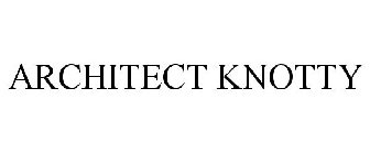 ARCHITECT KNOTTY