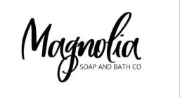 MAGNOLIA SOAP AND BATH CO