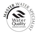 WATER QUALITY ASSOCIATION MASTER WATER SPECIALIST